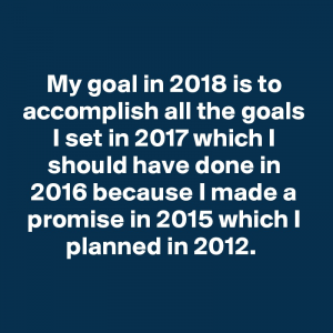 Goals we have for 2018